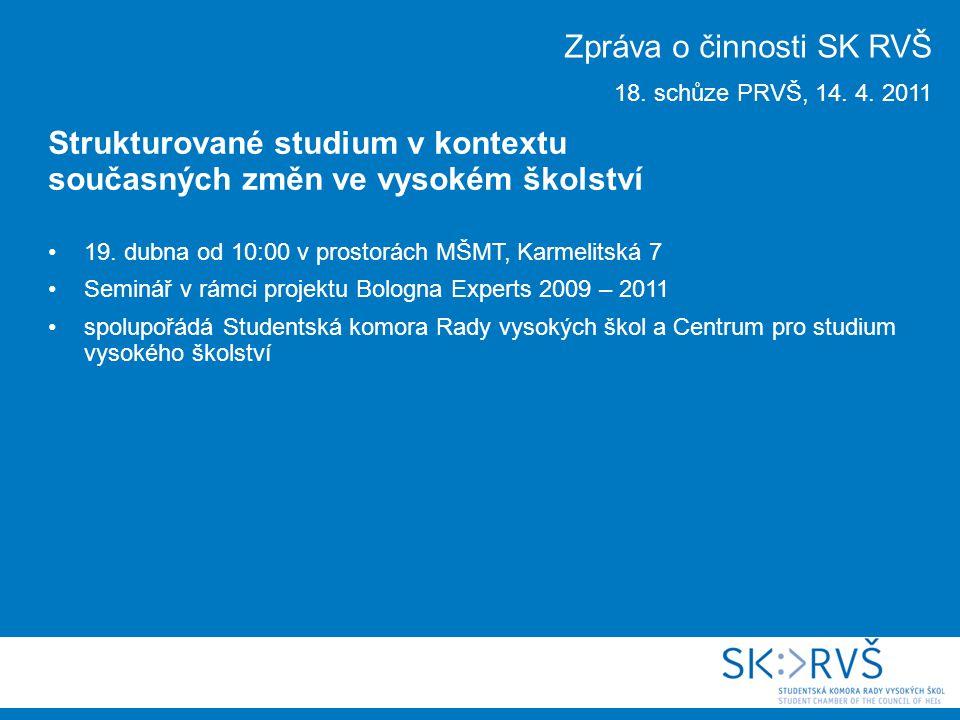 Studentská komora Rady VŠ 14. 4. 2011 Vaníčkova 7, 169 00 Praha 6 www.skrvs.cz ; skrvs@skrvs.cz