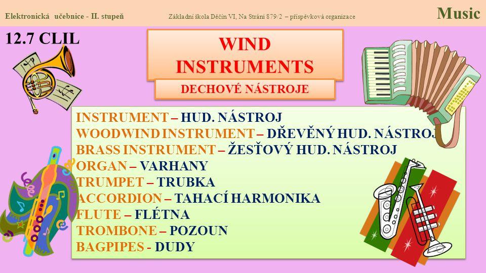 12.7 CLIL Elektronická učebnice - II. stupeň Základní škola Děčín VI, Na Stráni 879/2 – příspěvková organizace Music WIND INSTRUMENTS INSTRUMENT – HUD