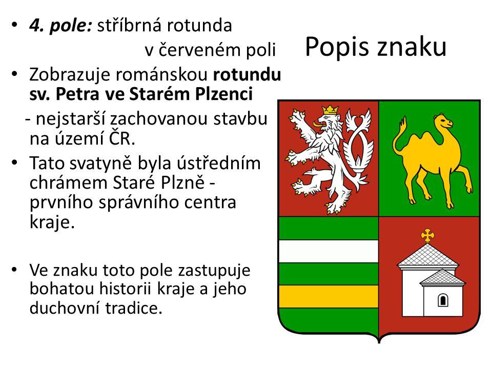 Popis znaku 4. pole: stříbrná rotunda v červeném poli Zobrazuje románskou rotundu sv. Petra ve Starém Plzenci - nejstarší zachovanou stavbu na území Č
