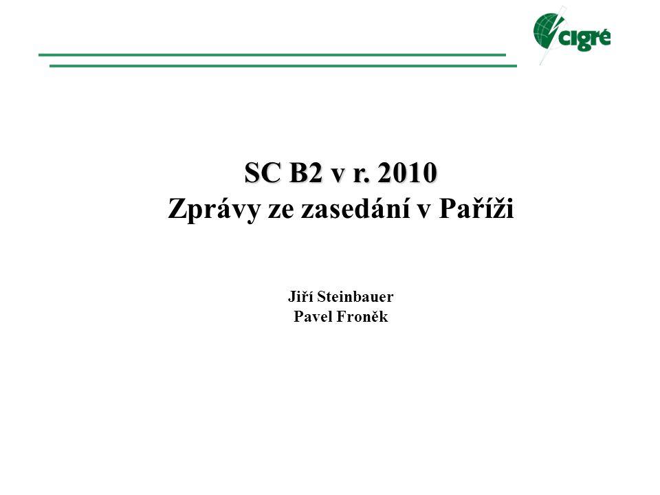 SC B2 v r. 2010 Zprávy ze zasedání v Paříži Jiří Steinbauer Pavel Froněk