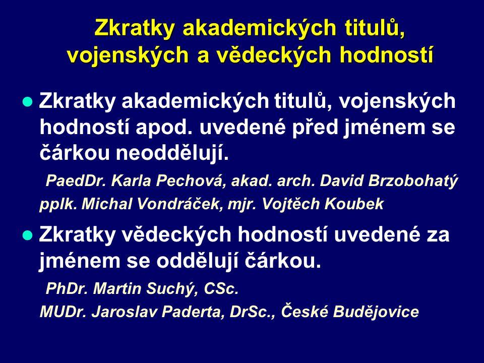 Zkratky Zkratky častých slov Některé zkratky více slov se píší dohromady (event.