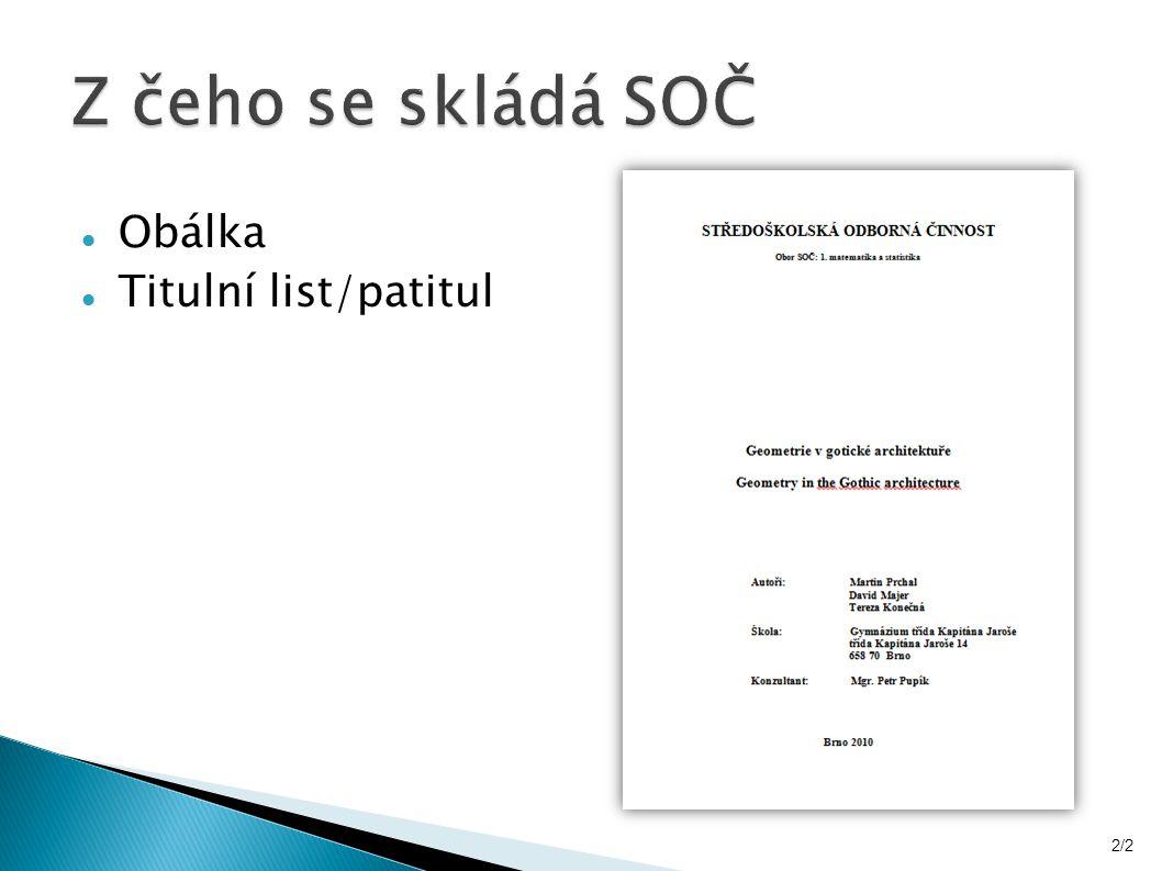 Obálka Titulní list/patitul Čestné prohlášení, příp. poděkování 2/3