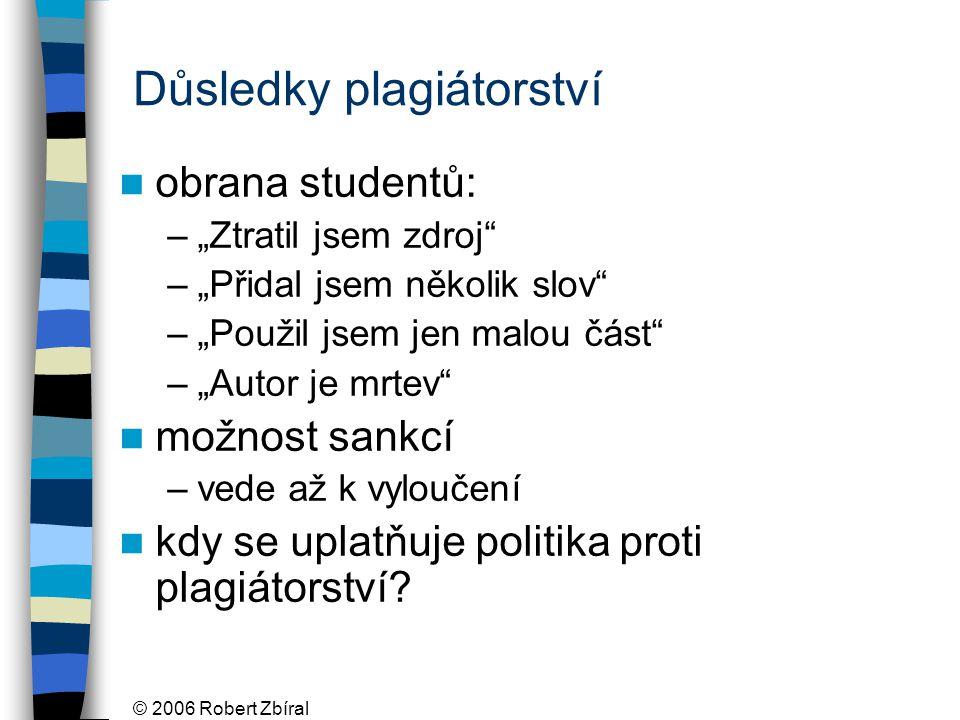 © 2006 Robert Zbíral Jak se plagiátorství vyhnout.