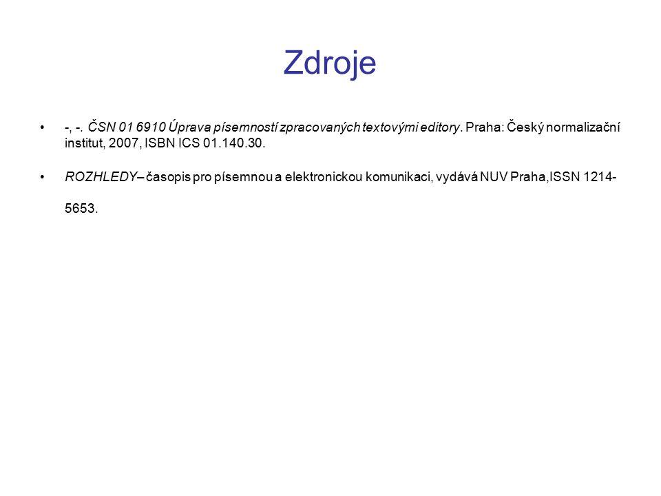 Zdroje -, -.ČSN 01 6910 Úprava písemností zpracovaných textovými editory.