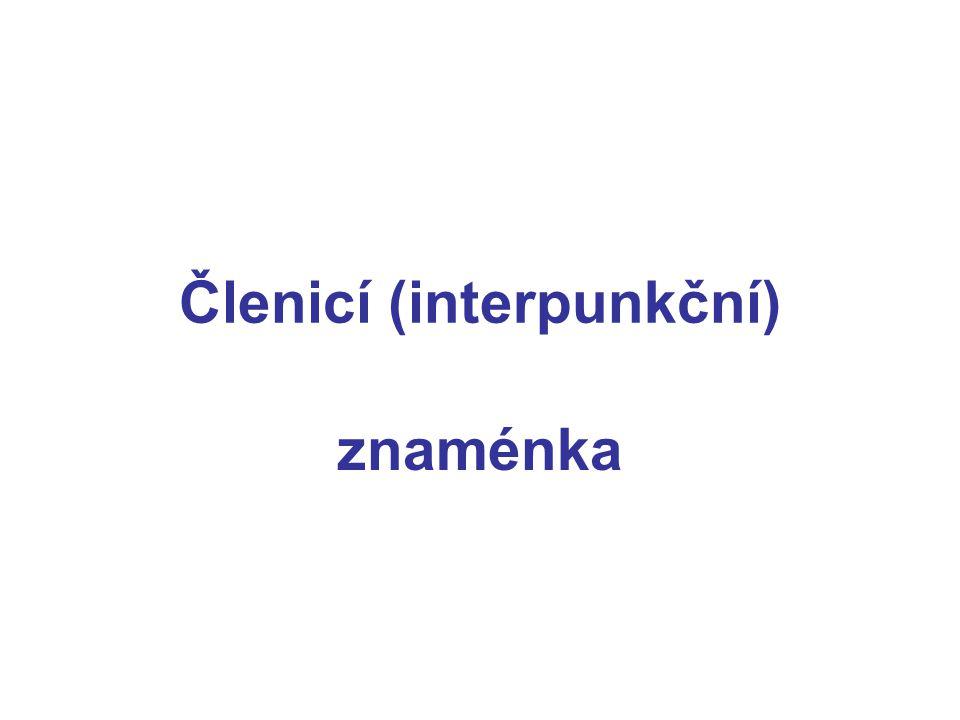 Členicí (interpunkční) znaménka