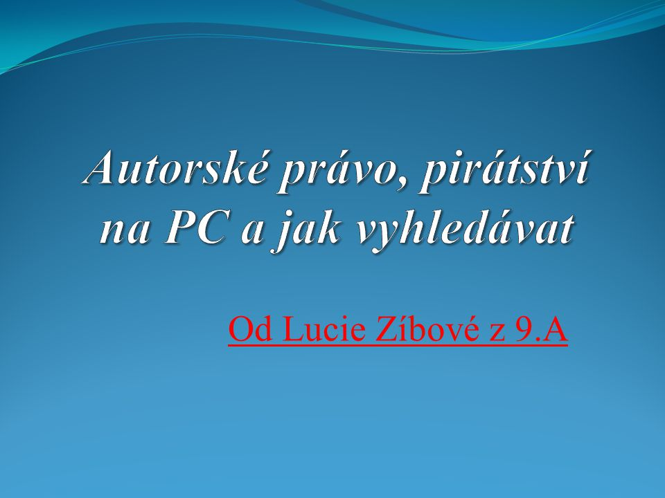 Od Lucie Zíbové z 9.A