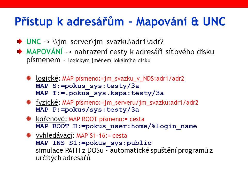 """Příklad: Login script (server KSPA) REM KORENOVE MAPOVANI DOMOVSKE SLOZKY MAP ROOT H:=.KSPA_LONG.KSPA:HOMENW\FIRMA08\HOME\%LOGIN_NAME REM MAPOVANI VYHLEDAVACIHO DISKU - DEFAULTNĚ MAP INS S1:=.KSPA_SYS.KSPA:PUBLIC REM PODMINKA TESTUJICI UZIVATELSKE JMENO PAVEL IF LOGIN_NAME=""""PAVEL THEN MAP ROOT Q:=.KSPA_VOL1.KSPA:VYUKANW\FIRMA08\TABULKY END REM TESTOVANI CLENSTVI VE SKUPINE TECHNICI IF MEMBER OF TECHNICI THEN MAP ROOT P:=.KSPA_VOL1.KSPA:VYUKANW\FIRMA08\PROGRAMY END REM VYPIS HLASEK WRITE ( *-*-*-*-*-*-*-*-*-*-*-*-*-*-*-*-*-*-*-*-*-*-*-*-*-*-*-*-*-* ) WRITE ( dobrý den, dnes je: %DAY.%MONTH.%YEAR ) WRITE ( Vítejte na serveru: %FILE_SERVER ) WRITE ( Jste přihlášeni pod uživatelským jménem: %LOGIN_NAME ) WRITE ( *-*-*-*-*-*-*-*-*-*-*-*-*-*-*-*-*-*-*-*-*-*-*-*-*-*-*--*-*-* ) REM VYPIS TEXTOVEHO SOUBORU SE ZPRAVOU ADMINISTRATORA (PRÁVO R PRO USERS) DISPLAY.KSPA_SYS.KSPA:PUBLIC\ZPRAVY\UPOZORNENI.TXT PAUSE"""