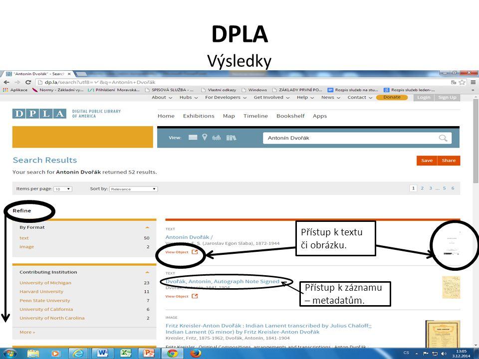 DPLA Výsledky Přístup k textu či obrázku. Přístup k záznamu – metadatům.