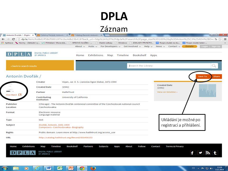 DPLA Záznam Ukládání je možné po registraci a přihlášení.