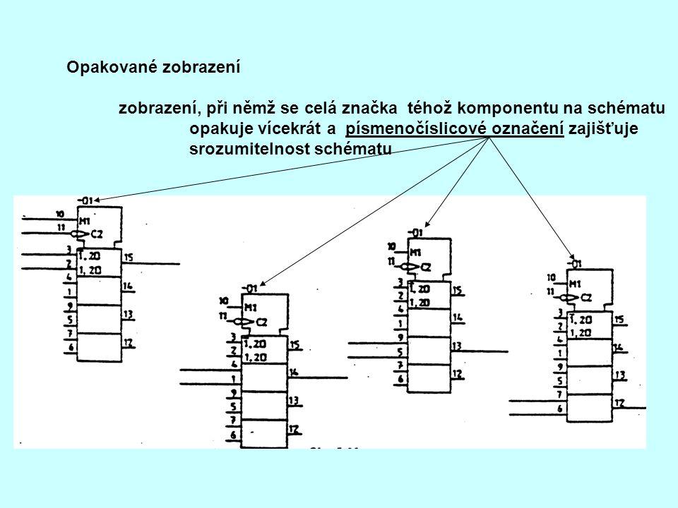 Opakované zobrazení zobrazení, při němž se celá značka téhož komponentu na schématu opakuje vícekrát a písmenočíslicové označení zajišťuje srozumiteln