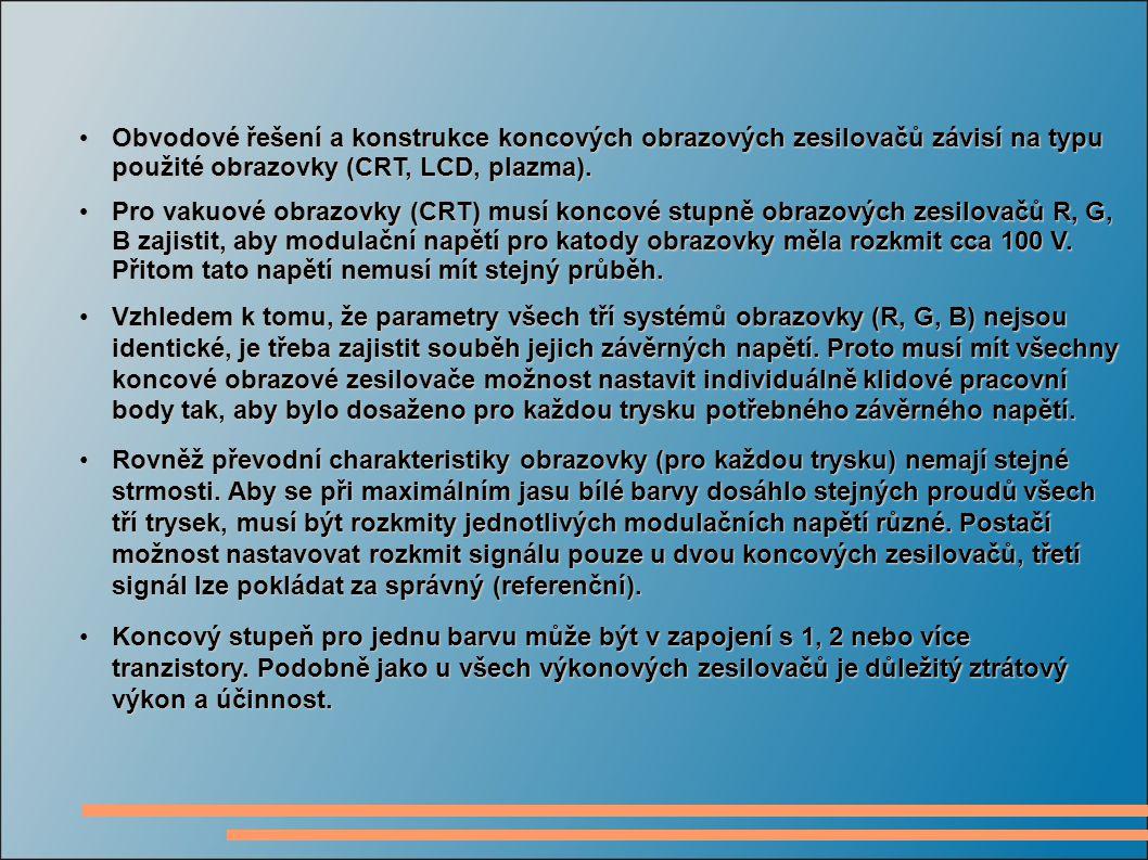 Obvodové řešení a konstrukce koncových obrazových zesilovačů závisí na typu použité obrazovky (CRT, LCD, plazma).