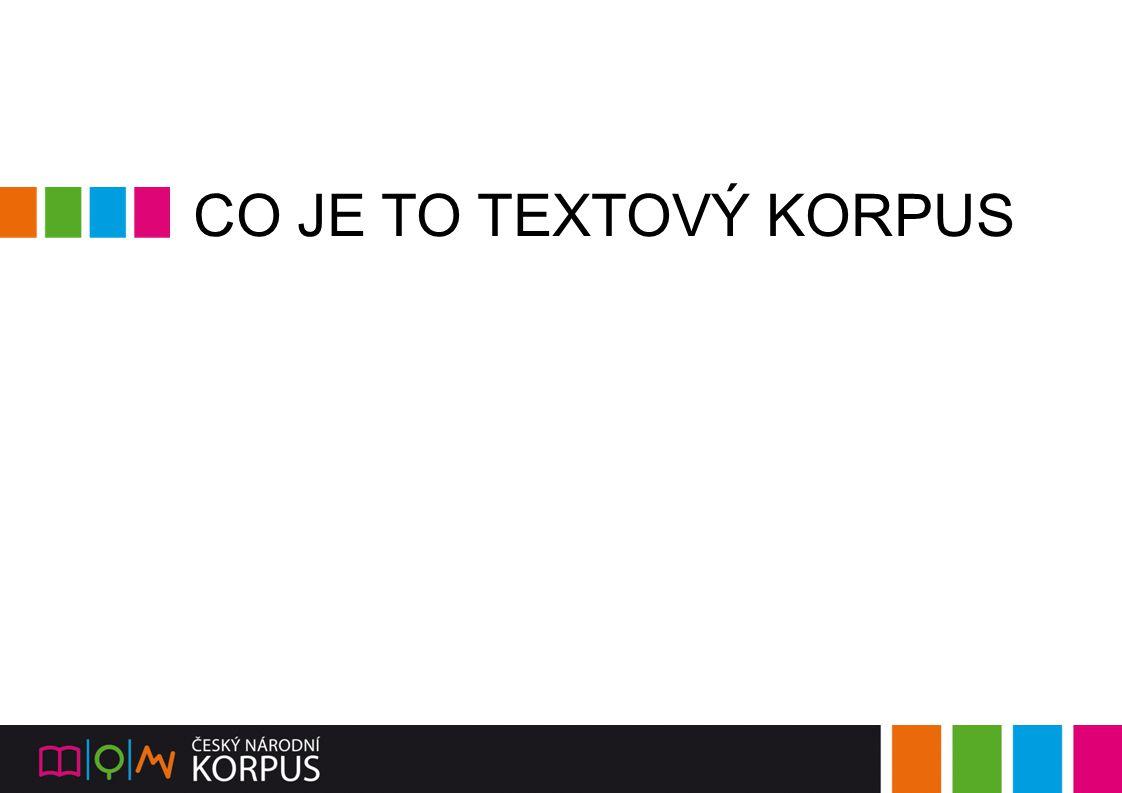 Základní údaje o InterCorpu čeština jako pivot každý text musí být k dispozici v češtině a alespoň jednom dalším jazyce zarovnání po větách mezi texty v jiných jazycích je zarovnání přes českou verzi vyhledávací rozhraní: Park (původní rozhraní pouze pro paralelní korpus, nevyvíjí se) NoSketch Engine (přístup i k jednojazyčným korpusům) KonText (nové, vylepšené rozhraní, nový vzhled i funkce)
