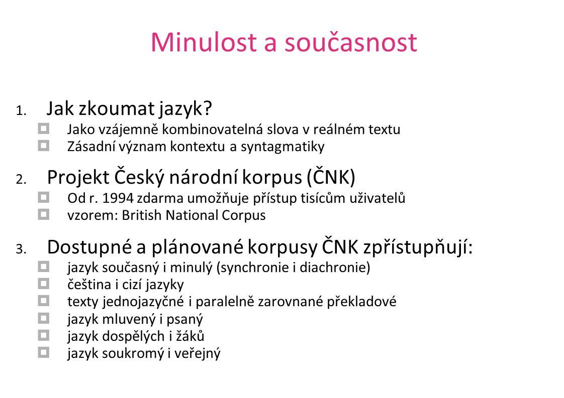 SYN, InterCorp a jazyk překladu SYN: po vytvoření subkorpusu s podmínkou zdrojového jazyka češtiny: [tag= I.* ] within můžeme porovnat např.