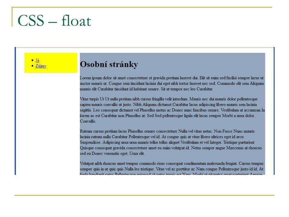 CSS – float (index.html /jako v 7/) Já Zájmy Osobní stránky Lorem Ipsum