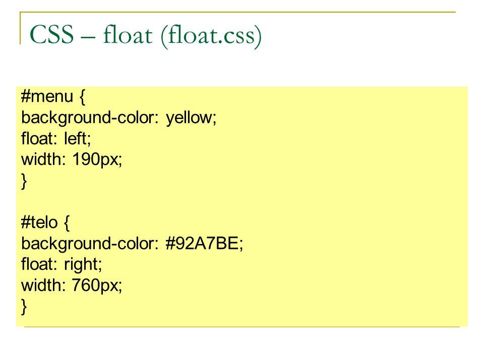 CSS – float (float.css) Obal je stejný jako v předchozí lekci.