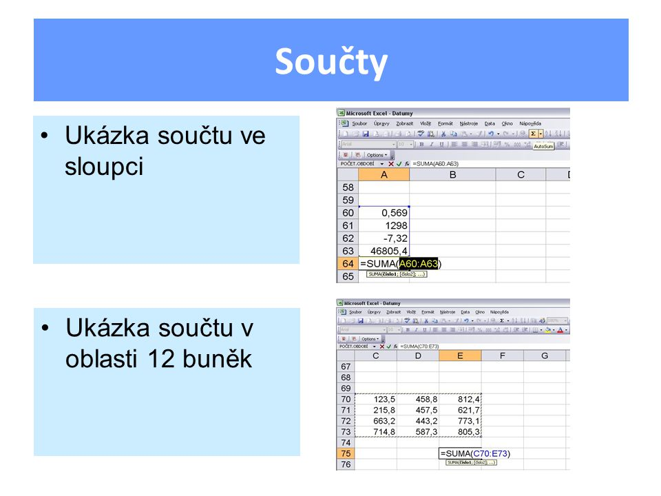 Pracujeme na listu2: Do B1 napište Roční výkaz, velikostí 12, tučně Do sloupce A od A3 napište měsíce roku – leden - prosinec Do B2, C2, D2, E2 napište Plyn, Elektřina, Voda, Celkem Sloupce B, C, D vyplňte celými čísly z intervalu pro všechny kalendářní měsíce V řádku 15 sečtěte hodnoty sloupců B, C, D.