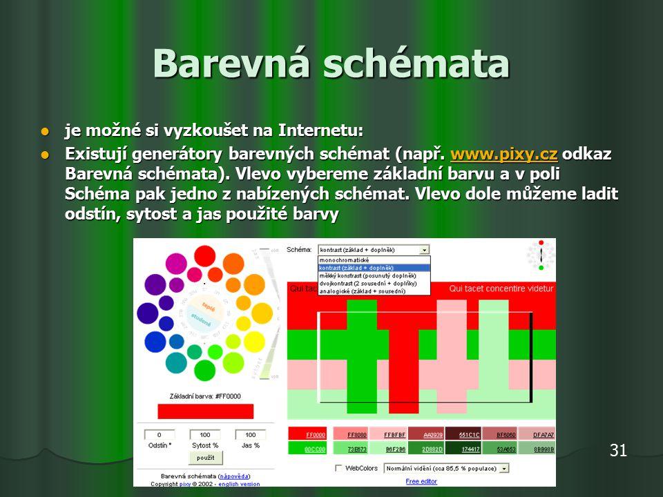 Barevná schémata je možné si vyzkoušet na Internetu: je možné si vyzkoušet na Internetu: Existují generátory barevných schémat (např.