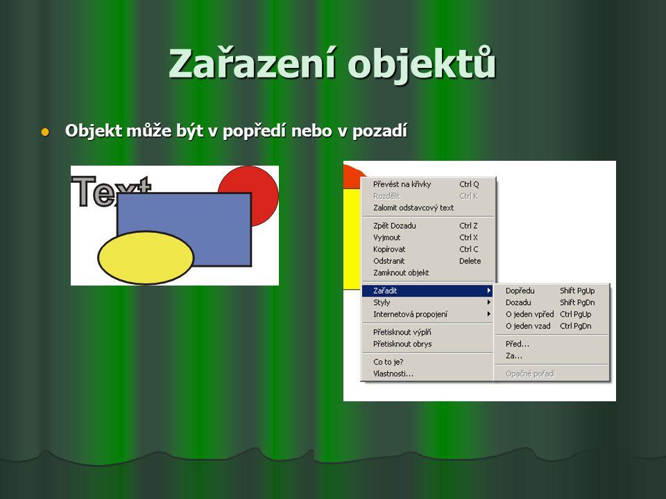 Zařazení objektů Objekt může být v popředí nebo v pozadí Objekt může být v popředí nebo v pozadí