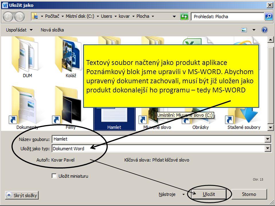 Textový soubor načtený jako produkt aplikace Poznámkový blok jsme upravili v MS-WORD.
