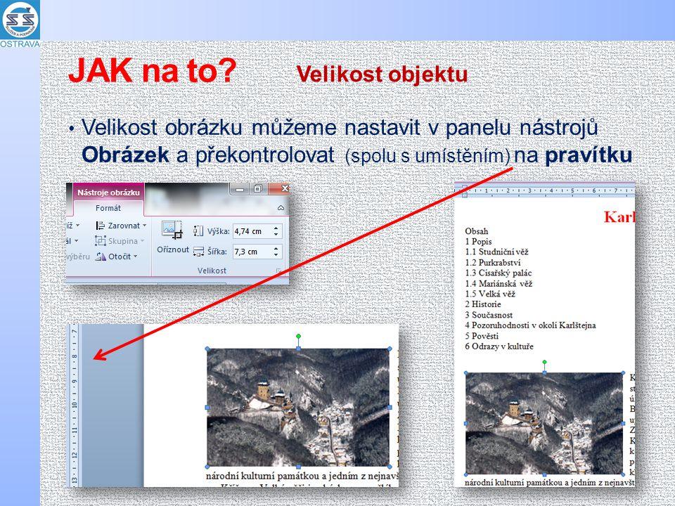 Velikost obrázku můžeme nastavit v panelu nástrojů Obrázek a překontrolovat (spolu s umístěním) na pravítku Velikost objektu JAK na to