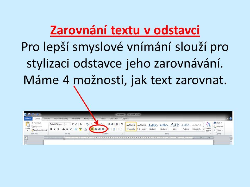 Zarovnání textu v odstavci Pro lepší smyslové vnímání slouží pro stylizaci odstavce jeho zarovnávání.