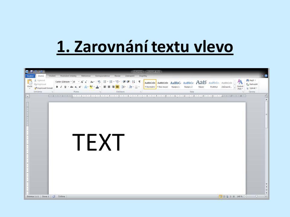 1. Zarovnání textu vlevo