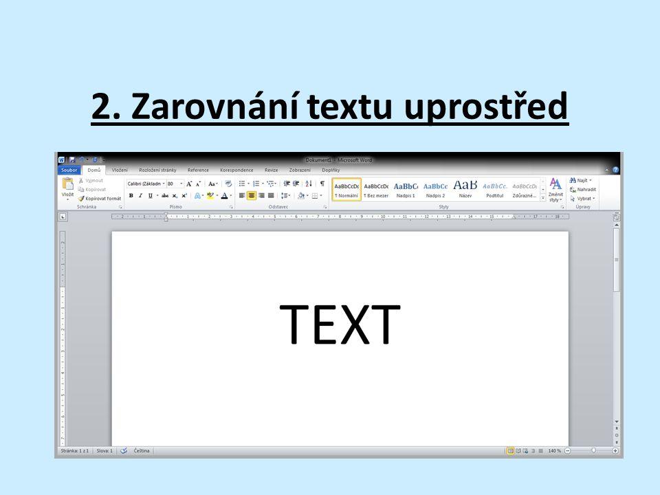 2. Zarovnání textu uprostřed