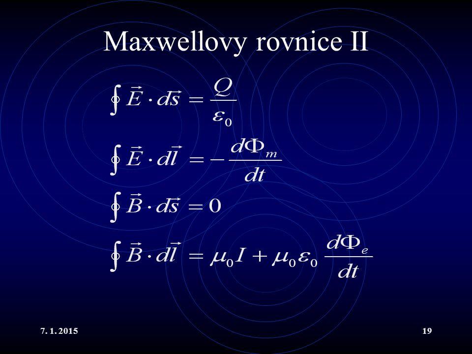 7. 1. 201519 Maxwellovy rovnice II