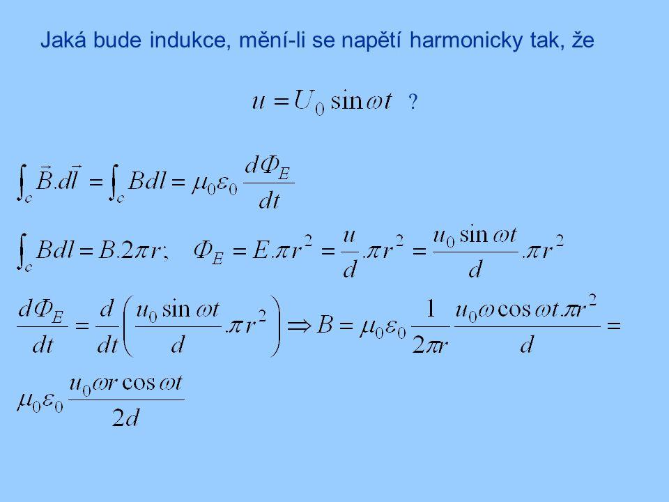 Jaká bude indukce, mění-li se napětí harmonicky tak, že ?