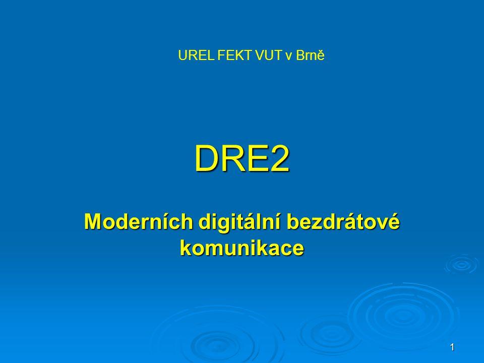 1 DRE2 Moderních digitální bezdrátové komunikace UREL FEKT VUT v Brně