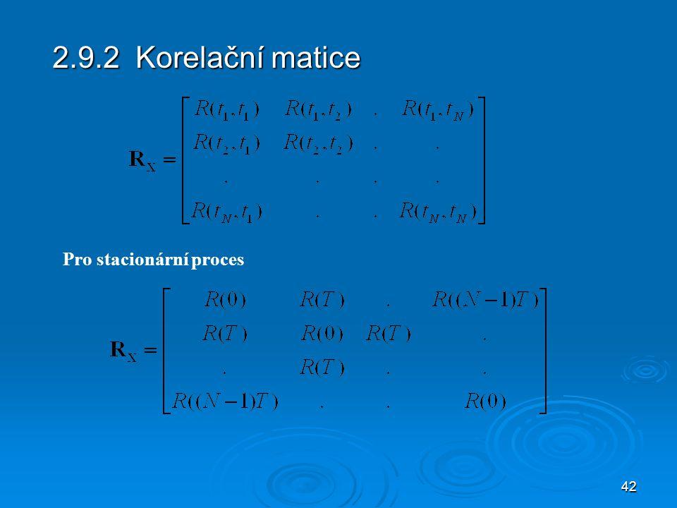 42 2.9.2 Korelační matice Pro stacionární proces