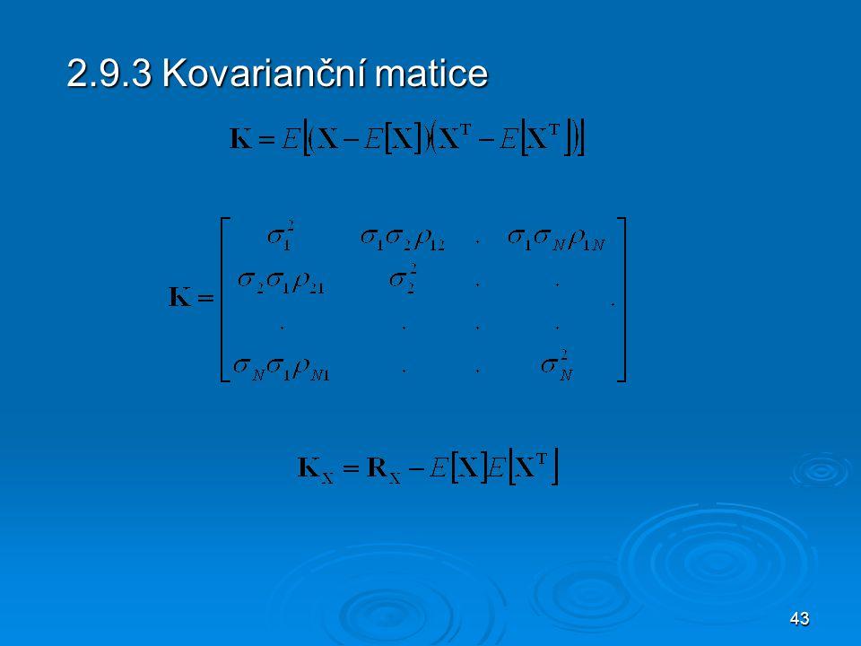 43 2.9.3 Kovarianční matice