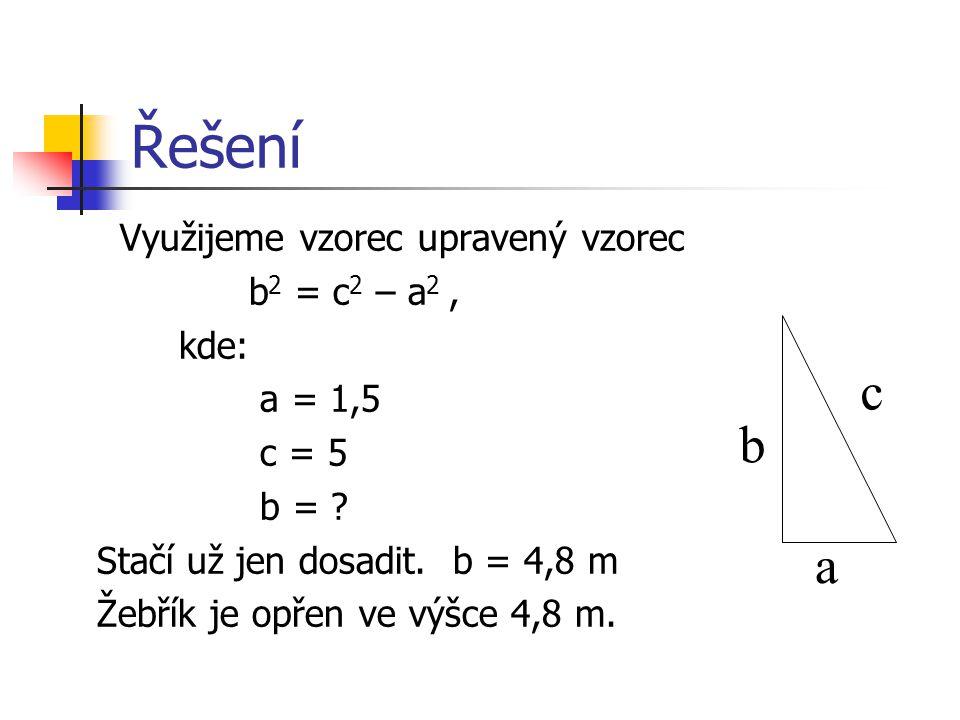 Příklad 1 Jak vysoko je opřený žebřík, dlouhý 5 m, je-li pata žebříku vzdálena od kmene stromu 1,5 m?