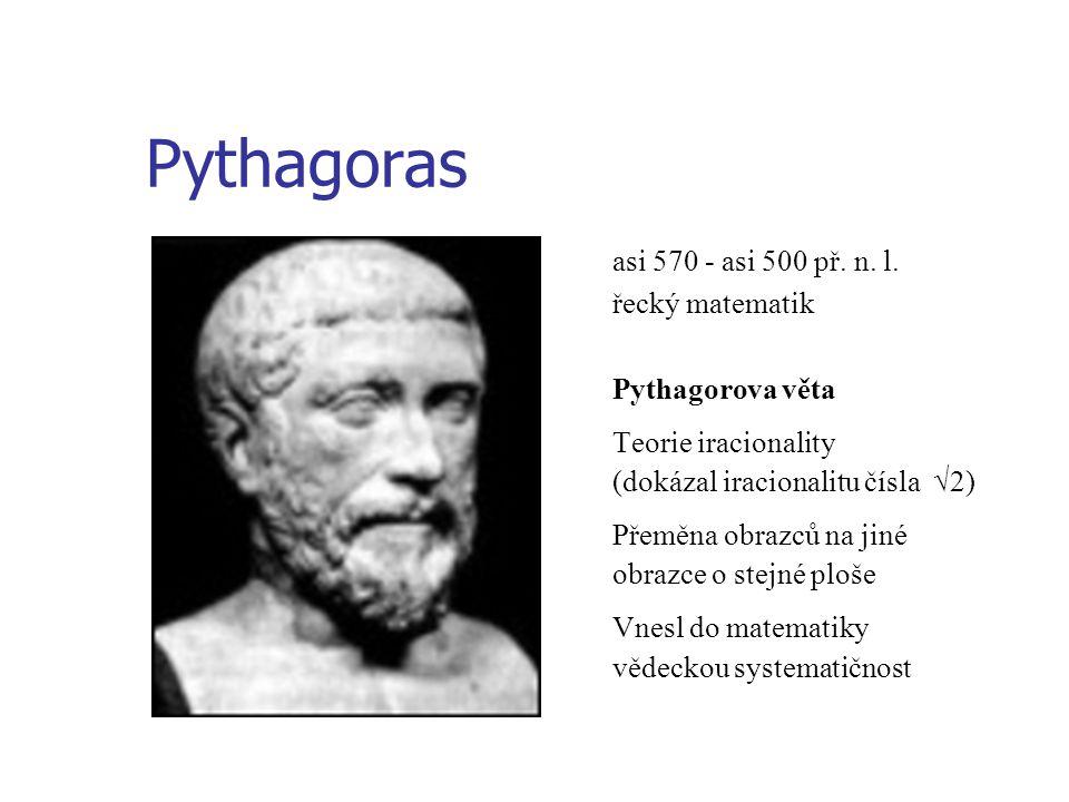 Pythagoras asi 570 - asi 500 př.n. l.