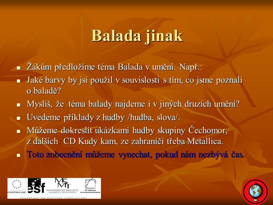 Balada jinak Žákům předložíme téma Balada v umění.