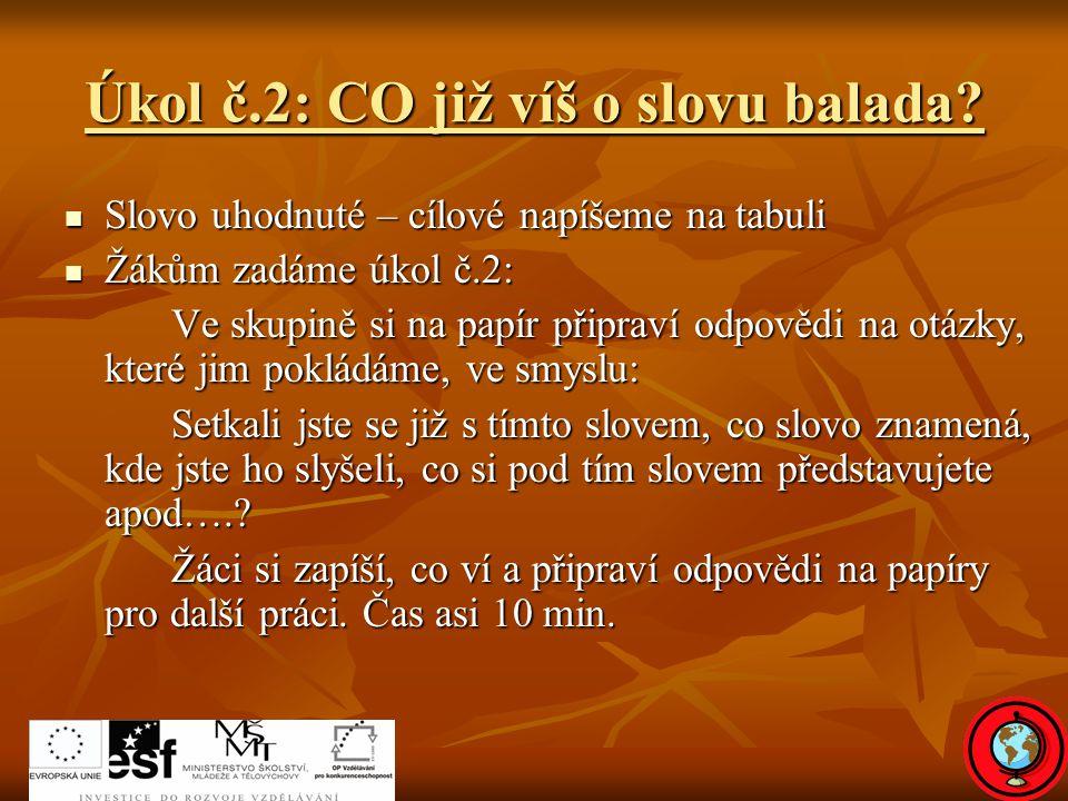 Úkol č.2: CO již víš o slovu balada.
