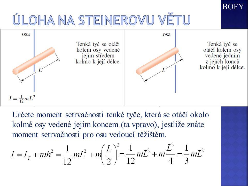Určete moment setrvačnosti tenké tyče, která se otáčí okolo kolmé osy vedené jejím koncem (ta vpravo), jestliže znáte moment setrvačnosti pro osu vedo