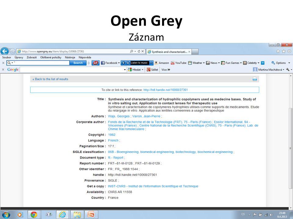 Open Grey Záznam