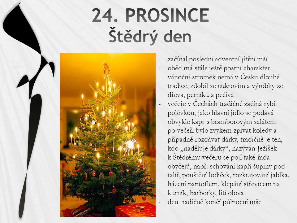 """-začínal poslední adventní jitřní mší -oběd má stále ještě postní charakter -vánoční stromek nemá v Česku dlouhé tradice, zdobil se cukrovím a výrobky ze dřeva, perníku a pečiva -večeře v Čechách tradičně začíná rybí polévkou, jako hlavní jídlo se podává obvykle kapr s bramborovým salátem -po večeři bylo zvykem zpívat koledy a případně rozdávat dárky, tradičně je ten, kdo """"naděluje dárky , nazýván Ježíšek -k Štědrému večeru se pojí také řada obyčejů, např."""