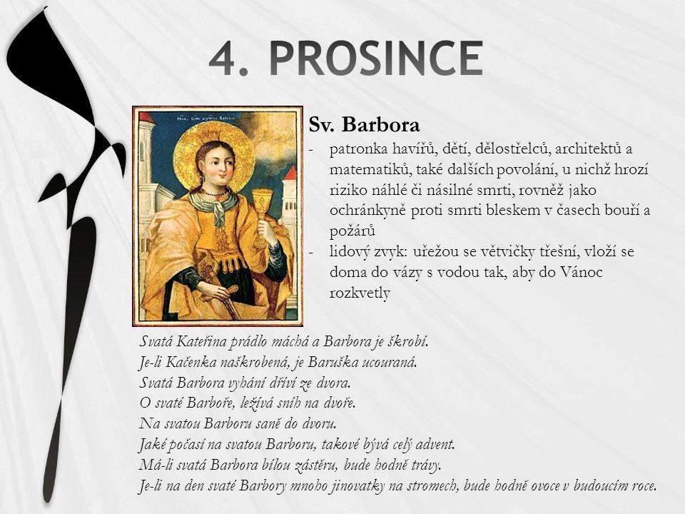Sv. Barbora -patronka havířů, dětí, dělostřelců, architektů a matematiků, také dalších povolání, u nichž hrozí riziko náhlé či násilné smrti, rovněž j