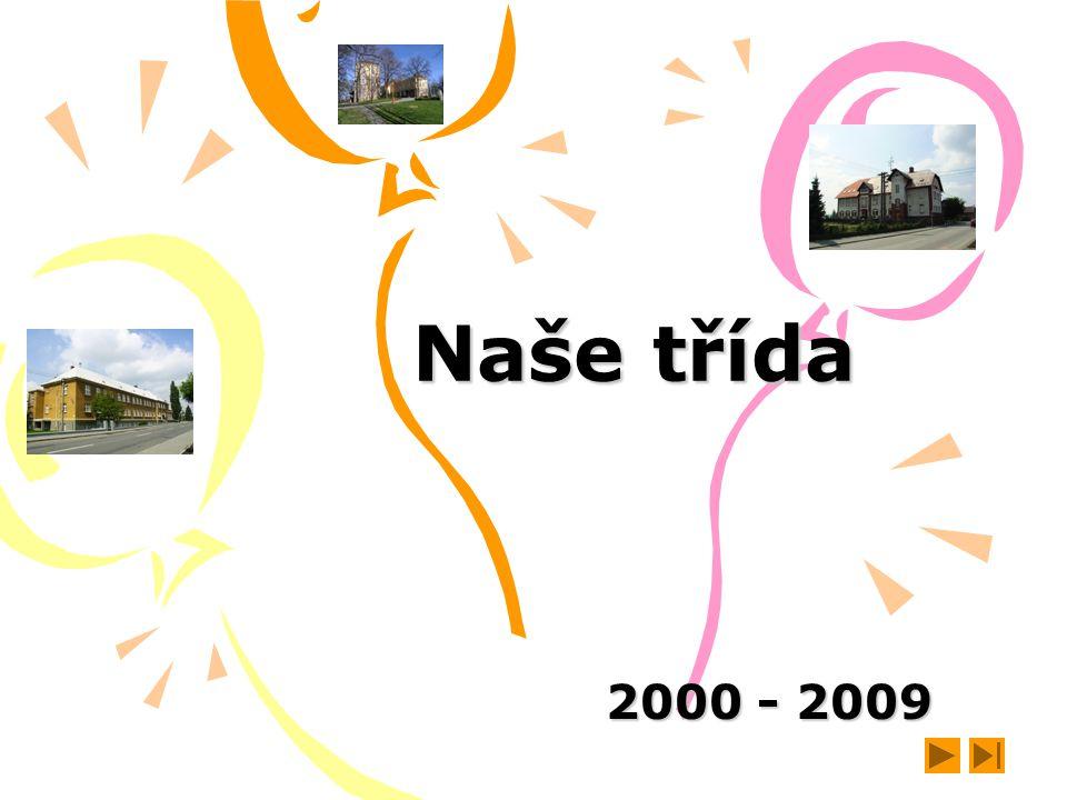 Naše třída 2000 - 2009