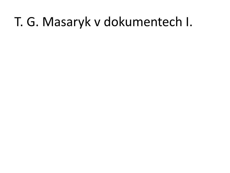 T. G. Masaryk v dokumentech I.