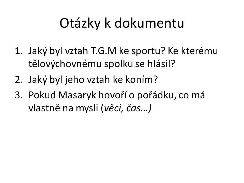 Otázky k dokumentu 1.Jaký byl vztah T.G.M ke sportu.