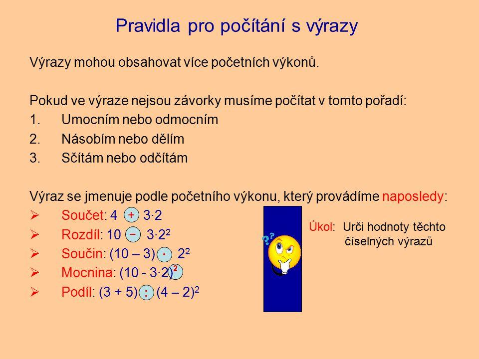 2 Pravidla pro počítání s výrazy Výrazy mohou obsahovat více početních výkonů.