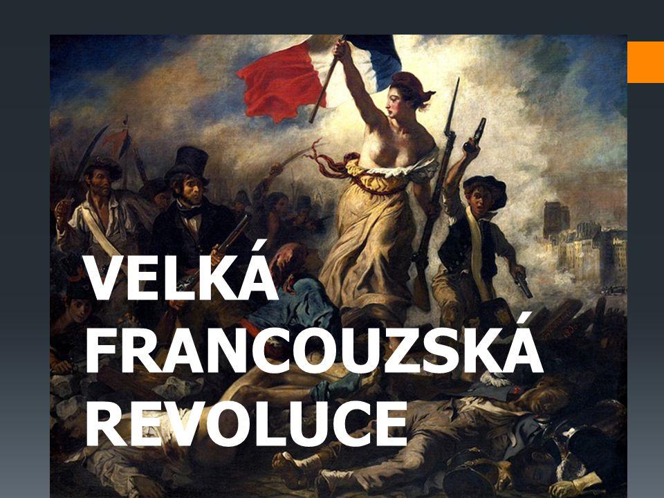 VELKÁ FRANCOUZSKÁ REVOLUCE