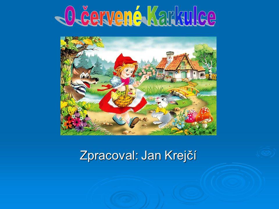 Zpracoval: Jan Krejčí