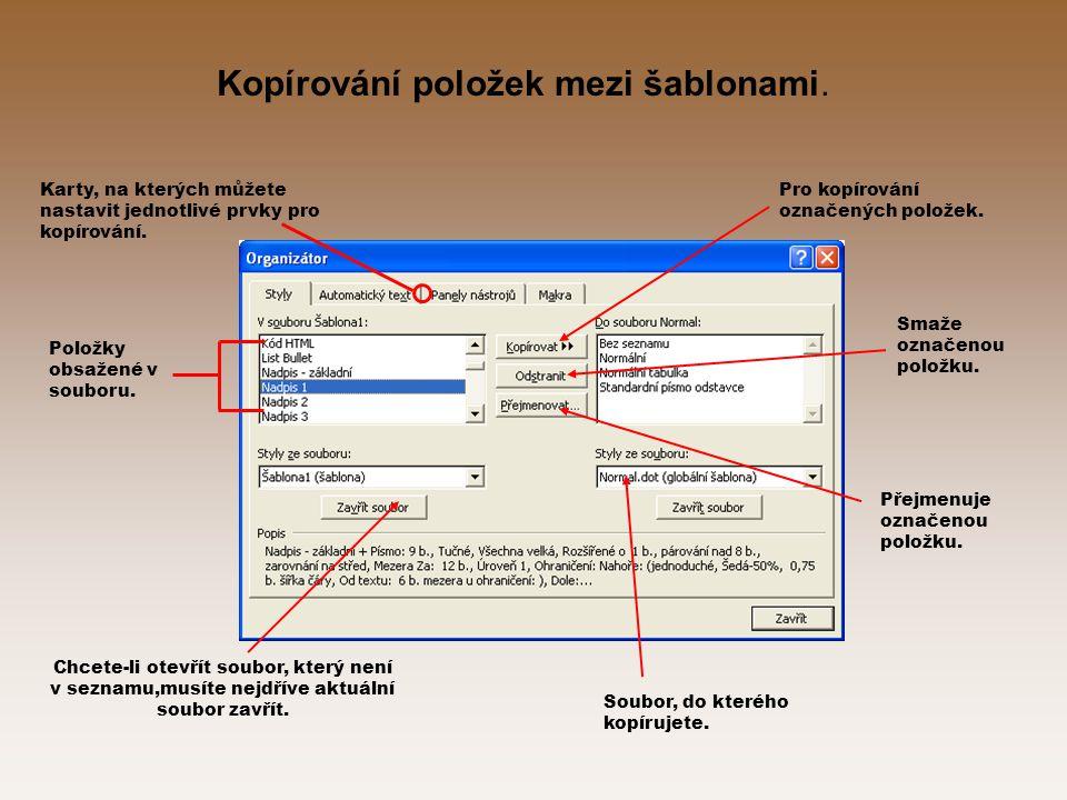 Kopírování položek mezi šablonami. Pro kopírování označených položek.