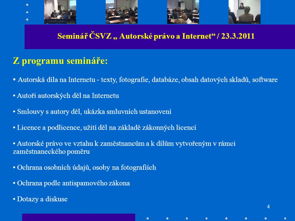 """3 Seminář ČSVZ """" Autorské právo a Internet / 23.3.2011 Před zahájením semináře"""
