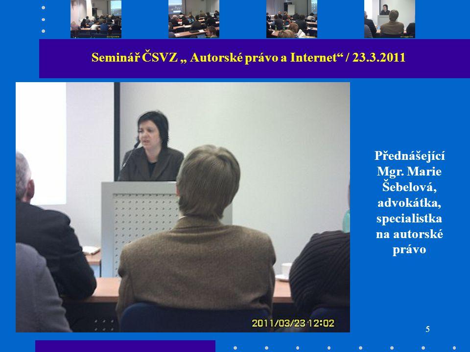 """5 Seminář ČSVZ """" Autorské právo a Internet / 23.3.2011 Přednášející Mgr."""