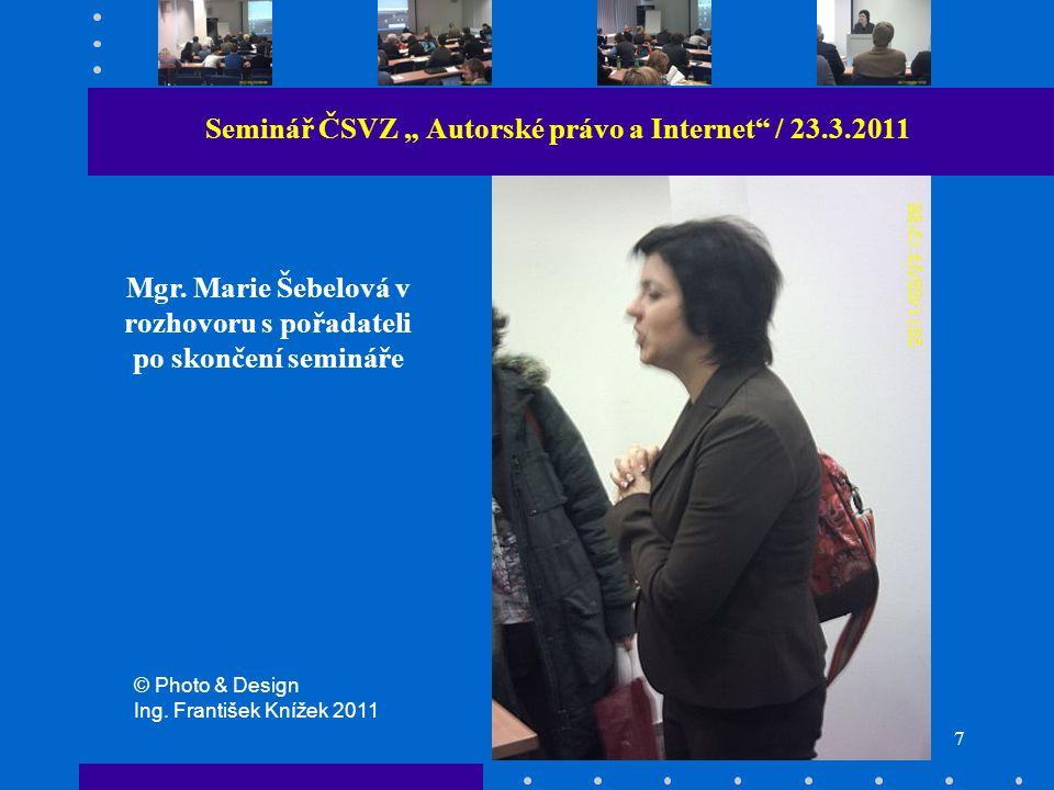 "7 Seminář ČSVZ "" Autorské právo a Internet / 23.3.2011 Mgr."